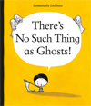 no such thing as ghosts